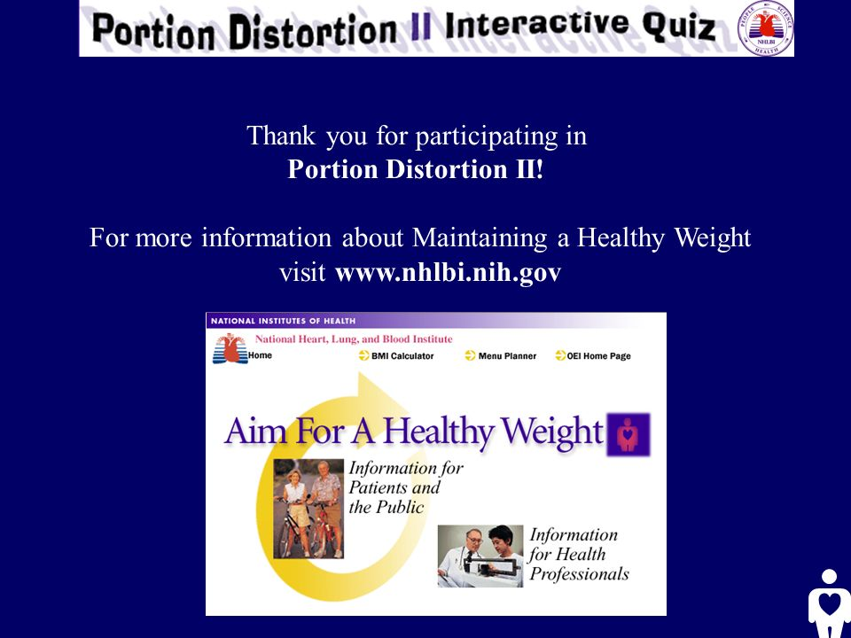 Thank you for participating in Portion Distortion II.