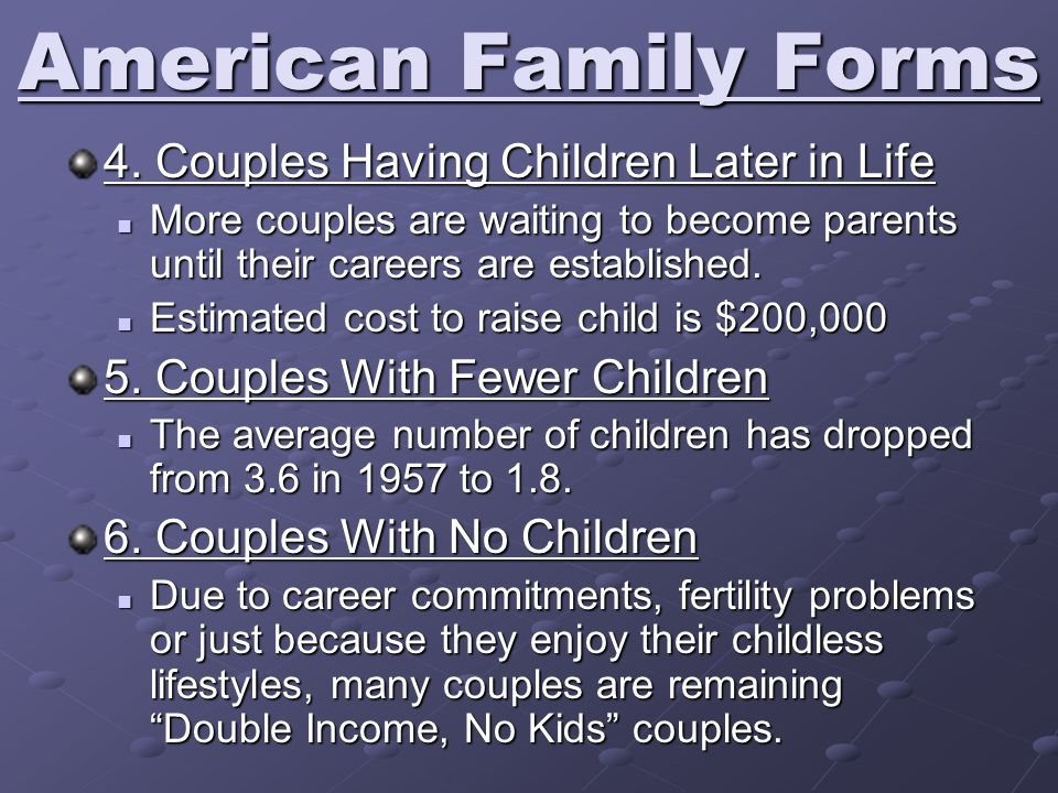 4. Couples Having Children Later in Life More couples are waiting to become parents until their careers are established. More couples are waiting to b