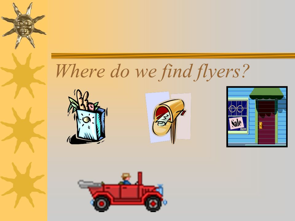 Where do we find flyers?