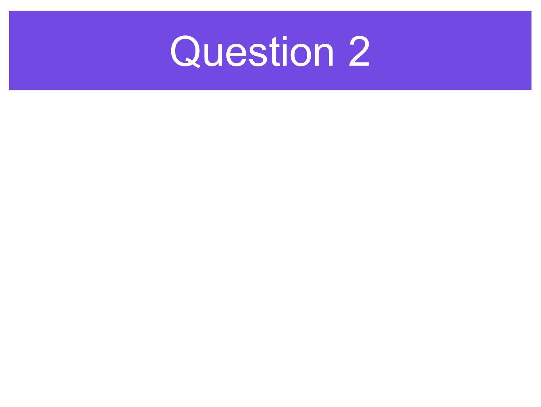 Question 2