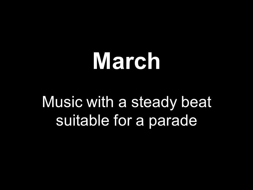 March Music with a steady beat suitable for a parade