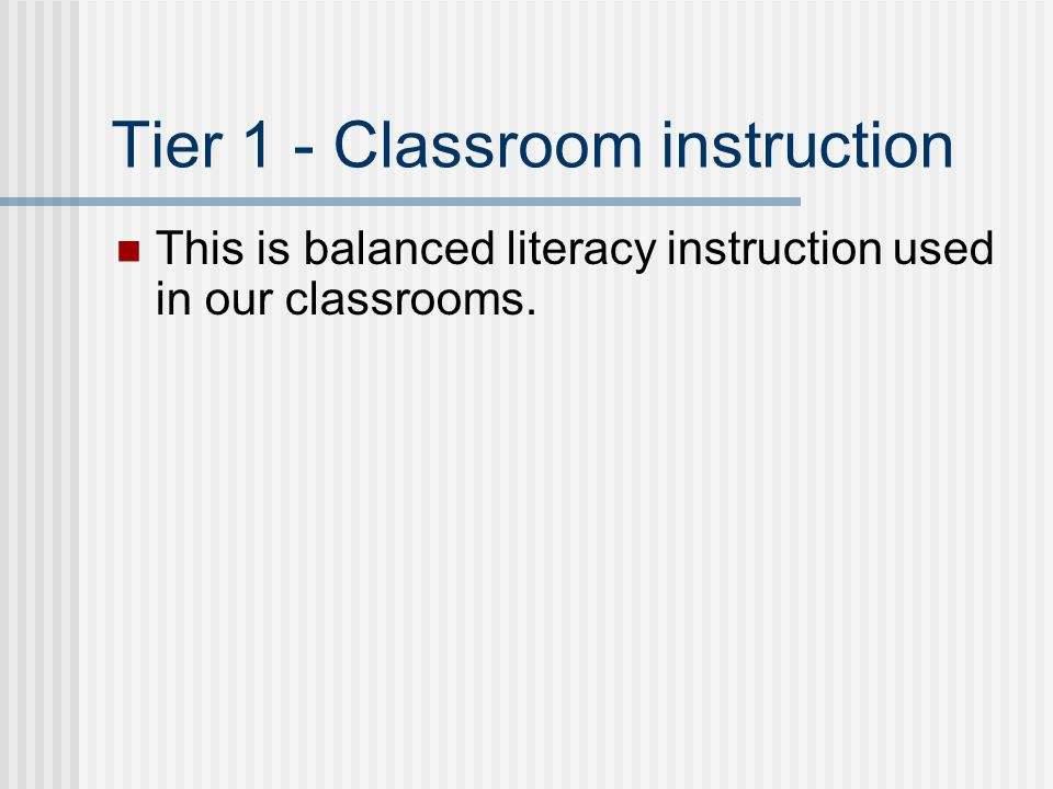 Tier 2 - Small-group intervention Tier 1 assessments determine eligibility for tier 2 participation.