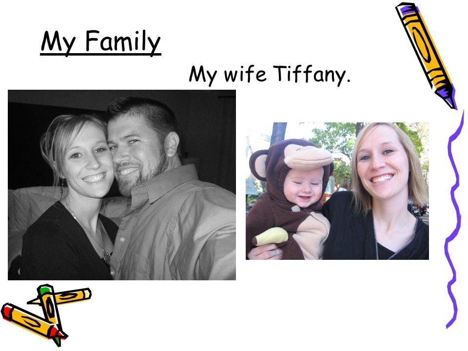 My Family My wife Tiffany.