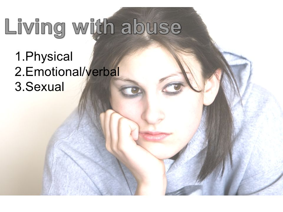 1.Physical 2.Emotional/verbal 3.Sexual
