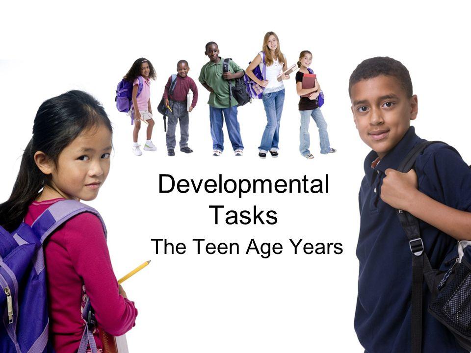 DEVELOPMENTAL TASKS ARE MILE MARKERS ALONG THE TEENAGE HIGHWAY