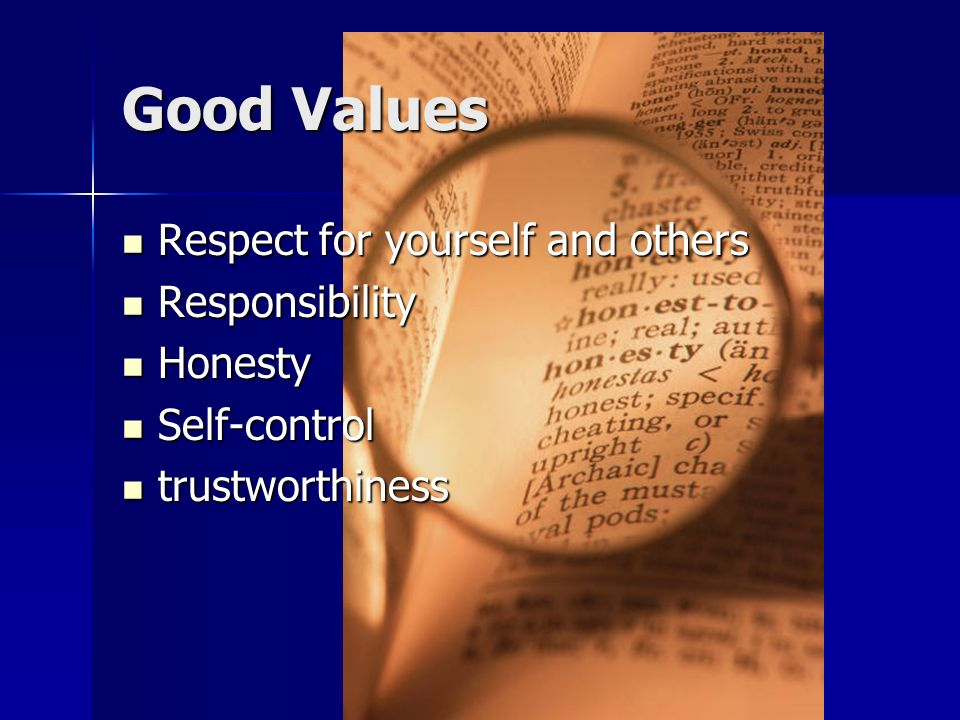 Values Beliefs that you consider to be of great importance Beliefs that you consider to be of great importance
