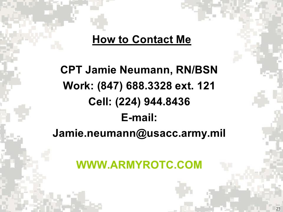 23 How to Contact Me CPT Jamie Neumann, RN/BSN Work: (847) 688.3328 ext.