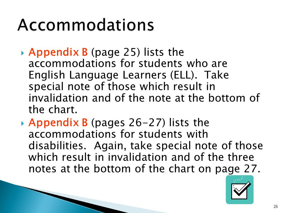 Appendix B (page 25) lists the accommodations for students who are English Language Learners (ELL).