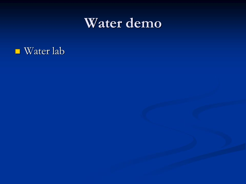Water demo Water lab Water lab