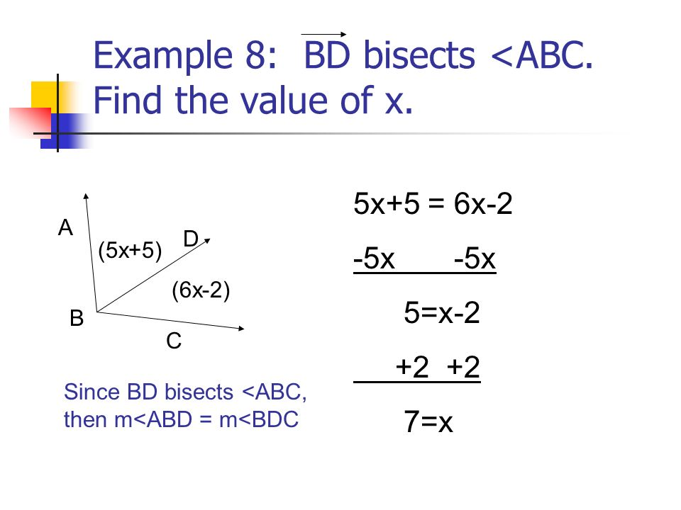 Example 8: BD bisects <ABC. Find the value of x.
