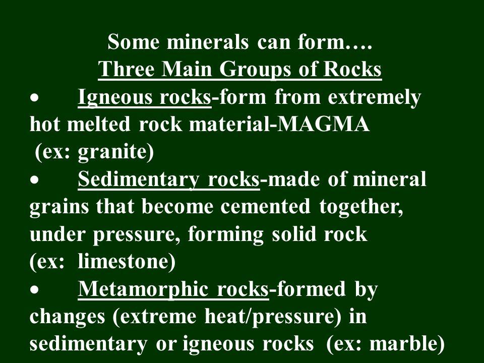 Igneous rock example: Granite Sedimentary rock example: Sandstone Metamorphic rock example: Marble
