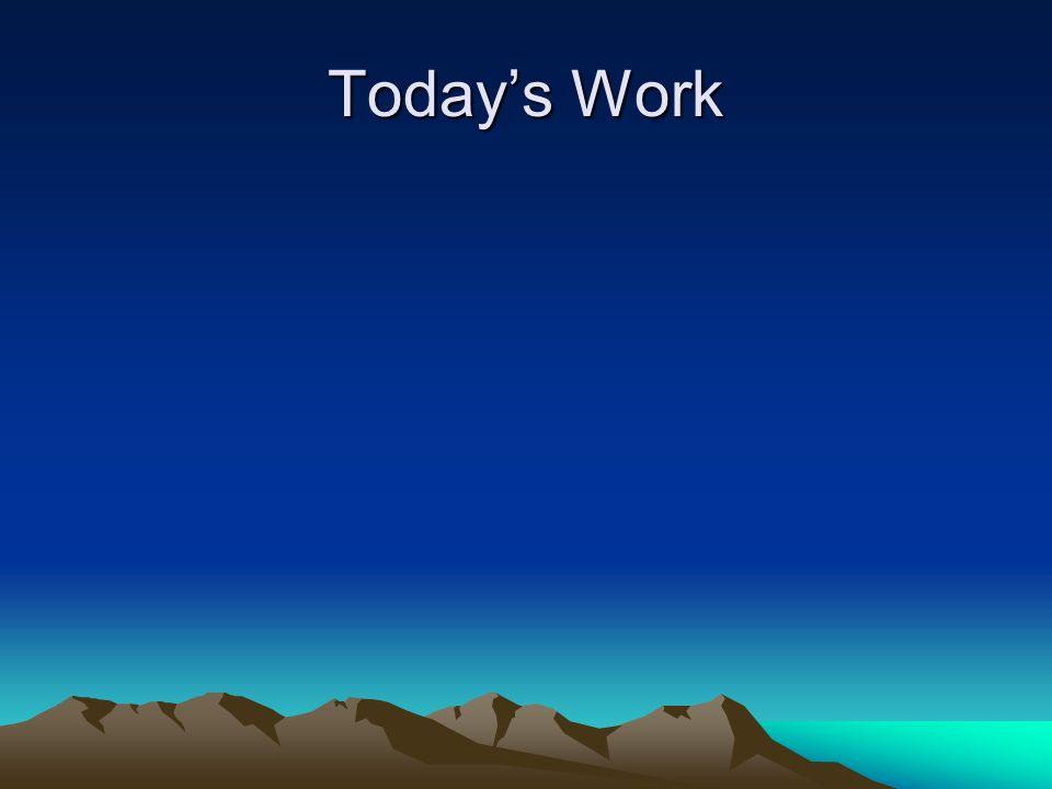 Todays Work