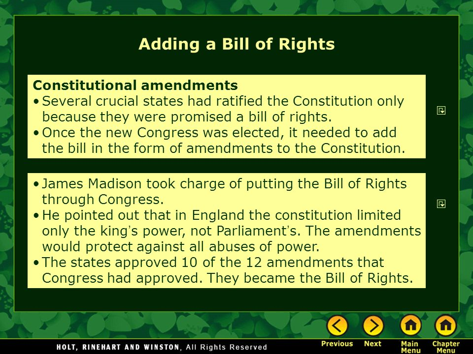 Adding a Bill of Rights Constitutional amendments Several crucial states had ratified the Constitution only because they were promised a bill of right