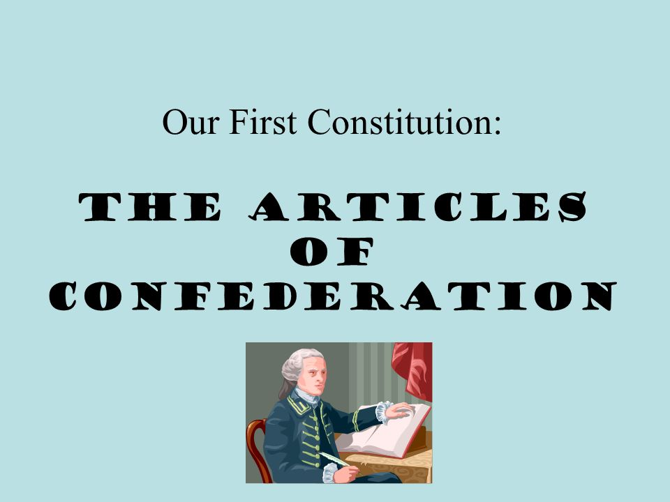 Our First Constitution: The Articles of Confederation