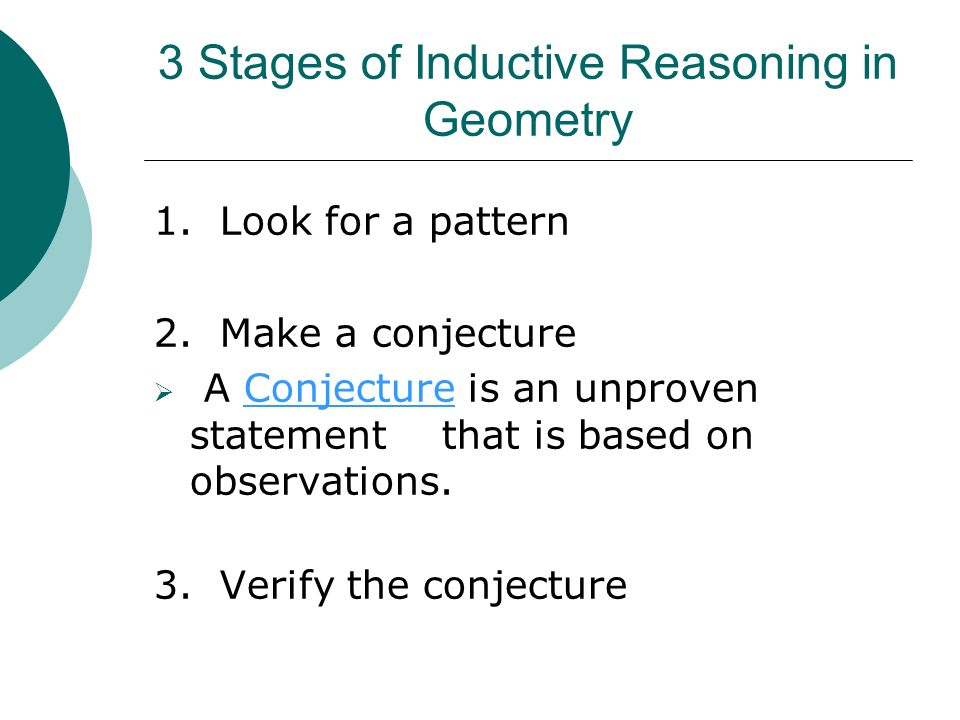 3 Stages of Inductive Reasoning in Geometry 1.Look for a pattern 2.