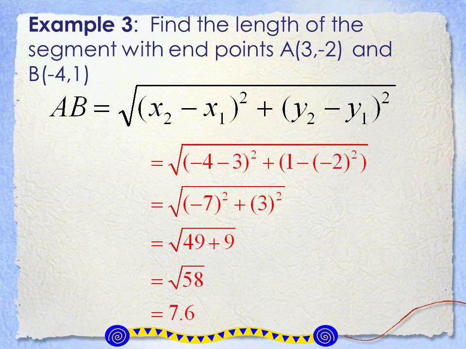 Example 3 : Find the length of the segment with end points A(3,-2) and B(-4,1)