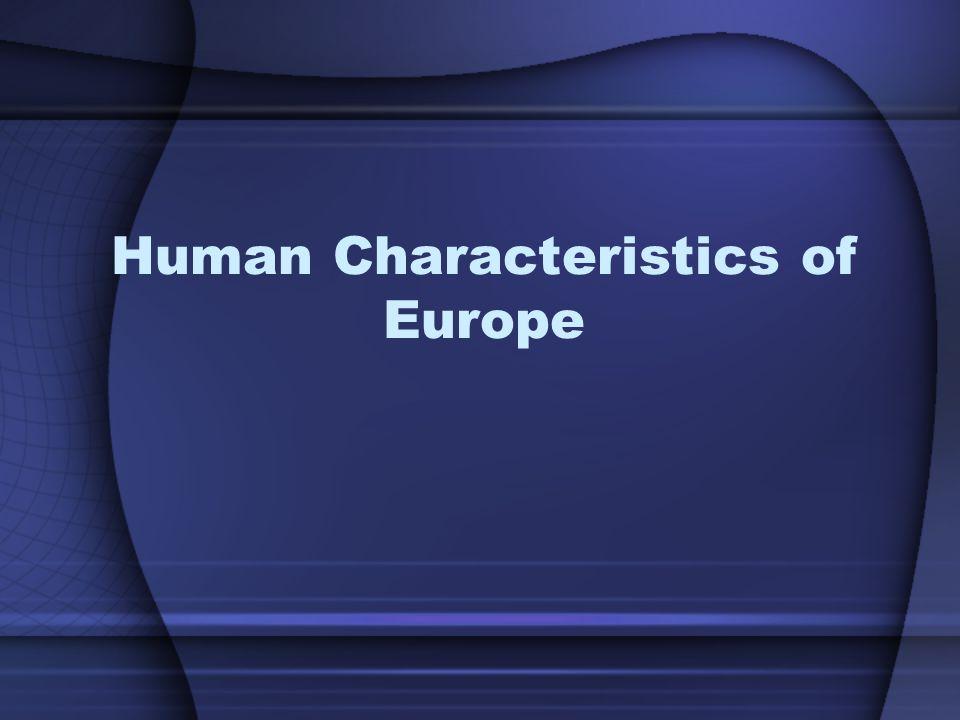 Human Characteristics of Europe