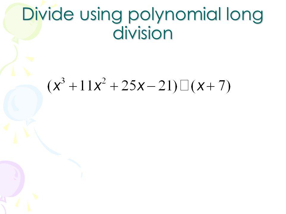 Divide using polynomial long division