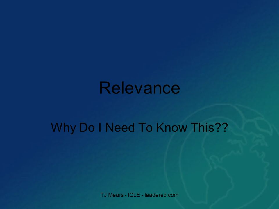 Relevance Why Do I Need To Know This TJ Mears - ICLE - leadered.com