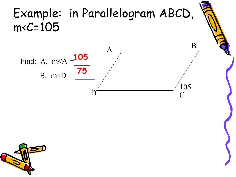 Example: GHJK is a parallelogram Find A. JH =_______ B. LH = ______ K J H G 8 6 L 8 6
