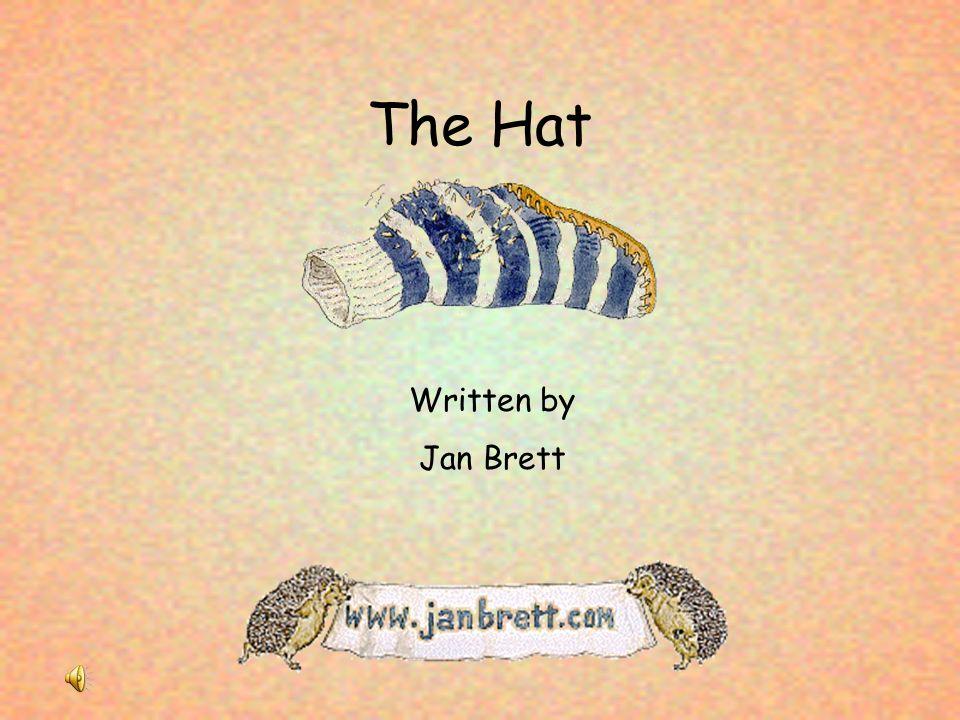 The Hat Written by Jan Brett