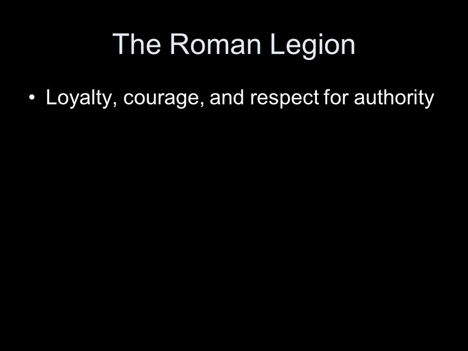 Loyalty, courage, and respect for authority