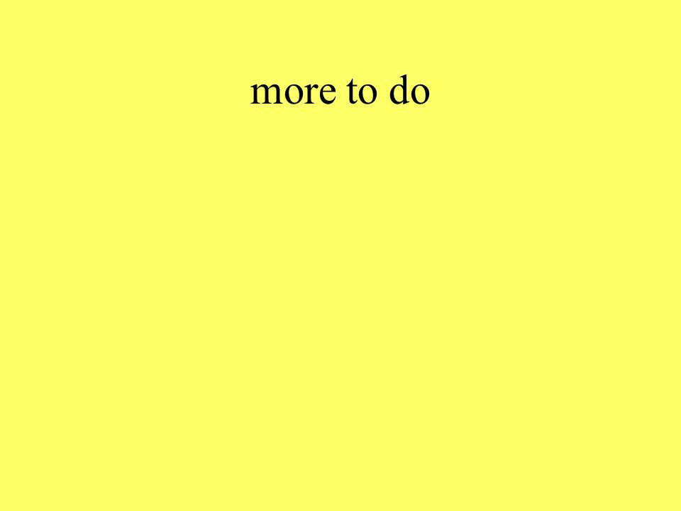 more to do