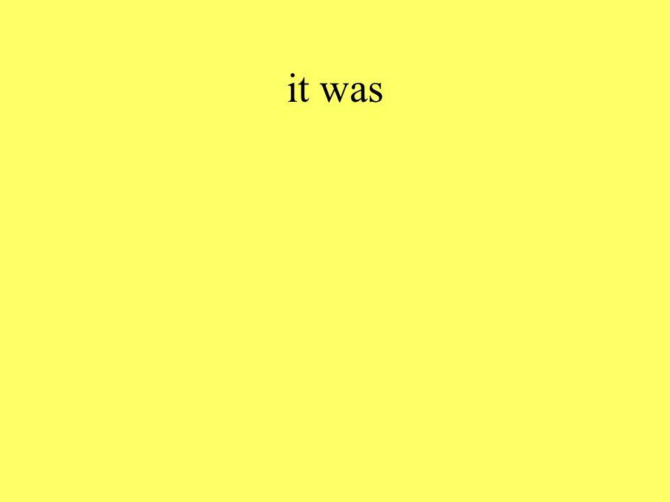 it was