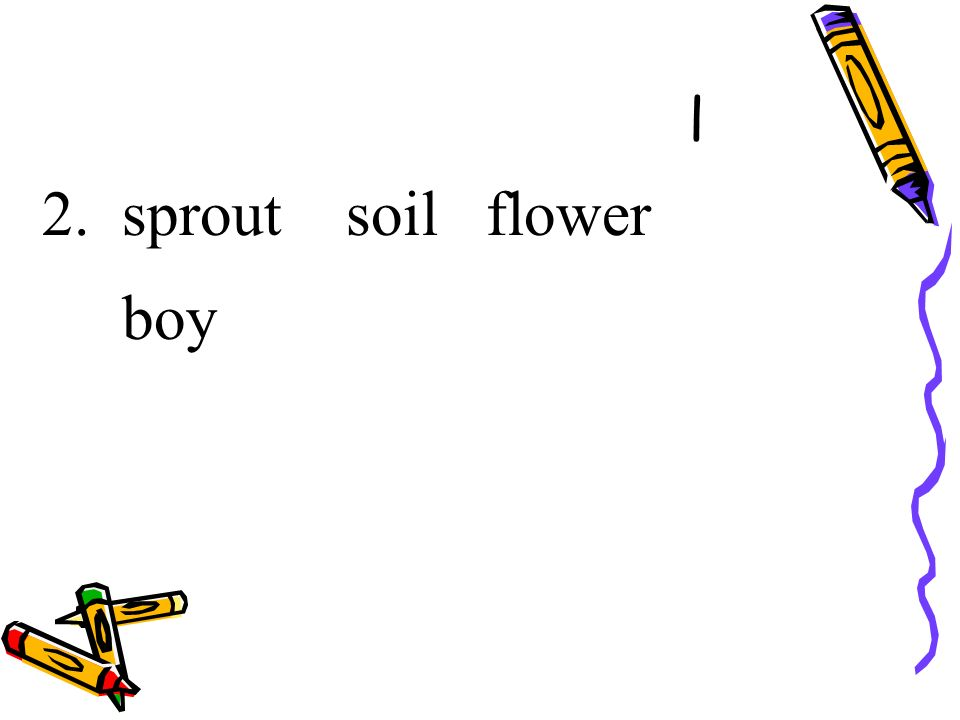 l 2. sprout soil flower boy