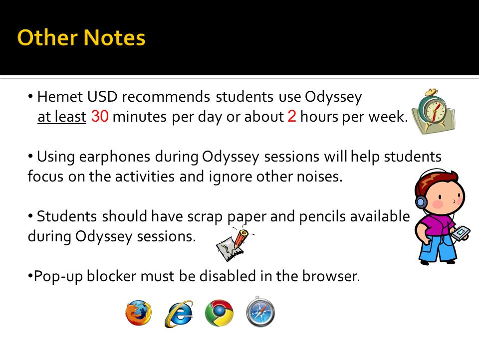 Hemet USD recommends students use Odyssey at least 30 minutes per day or about 2 hours per week.