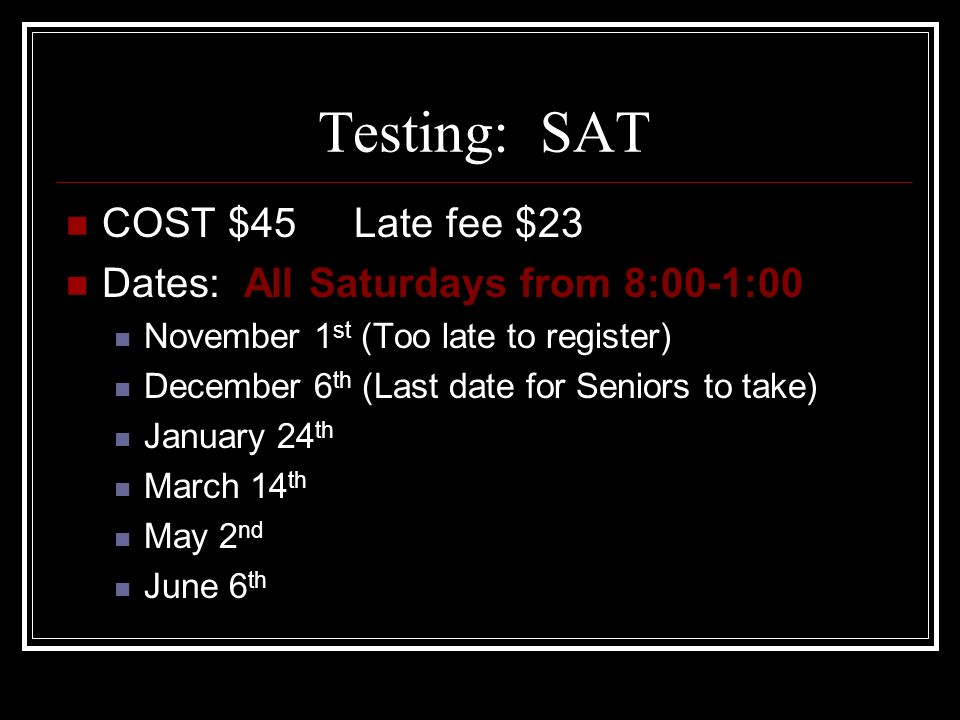 Juniors Sign up for one or more of the Spring SAT dates Take the SAT again in the Fall semester of their Senior year To sign up, go to