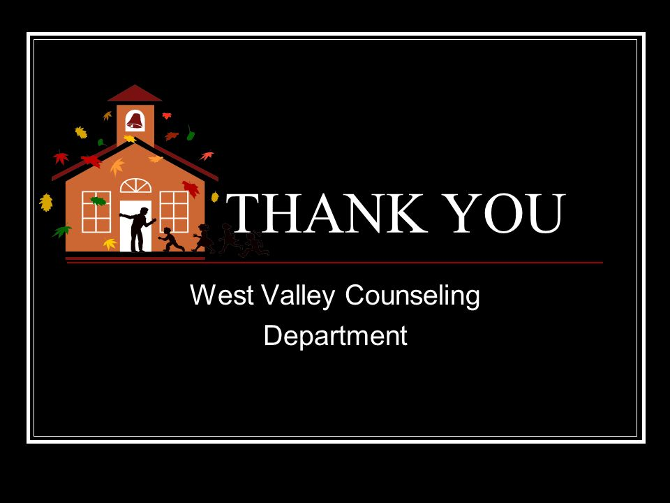West Valley Counselors at 951-765-1600 Tamara Muizelaar A – Crowell Ext. 222 Jeannie Mitchell-Moore Crowley - Hereford Ext. 226 Griselda Covarubias He