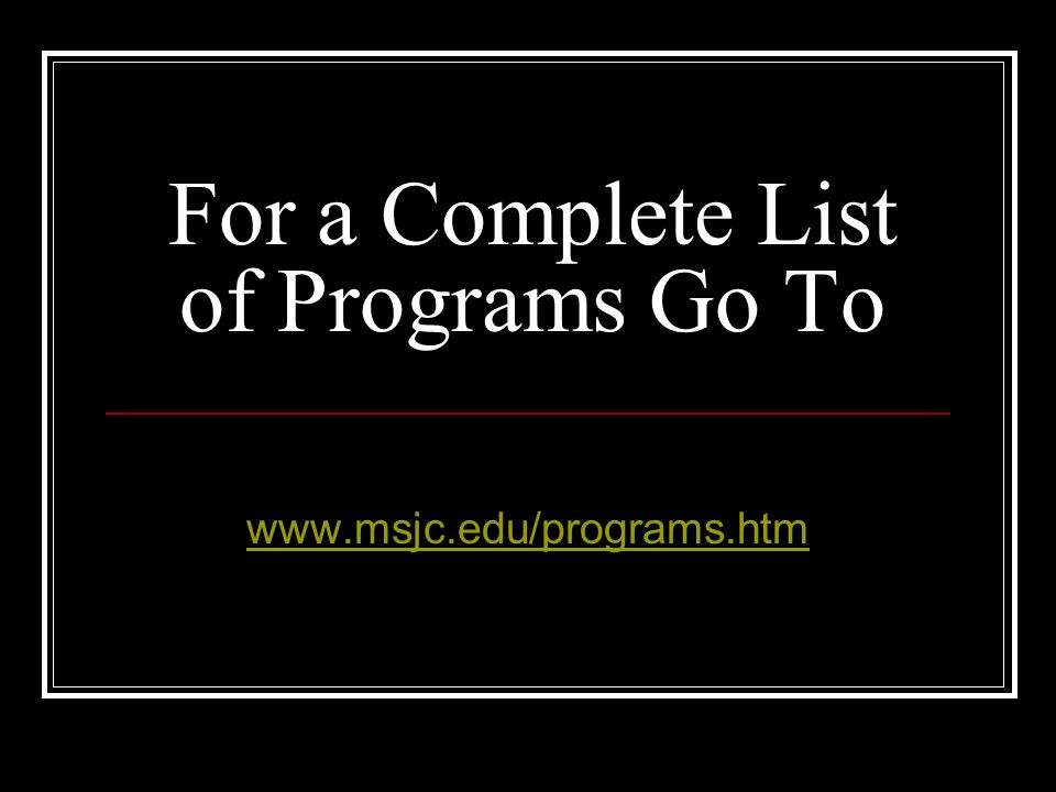 More Programs….. Associated Student Body Astronomy Audio Technology Automotive/Transportation Technology Biological Sciences Business Business Adminis