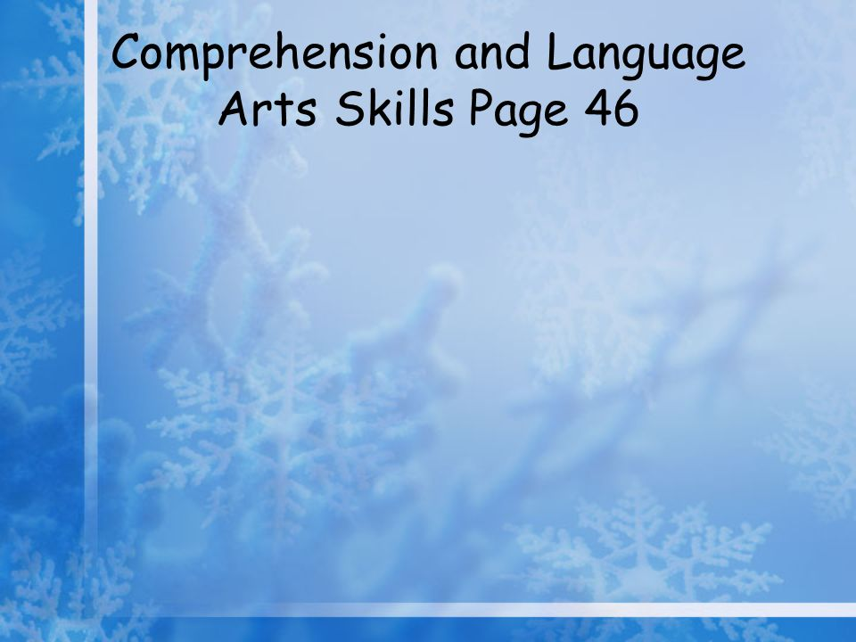 Comprehension and Language Arts Skills Page 46