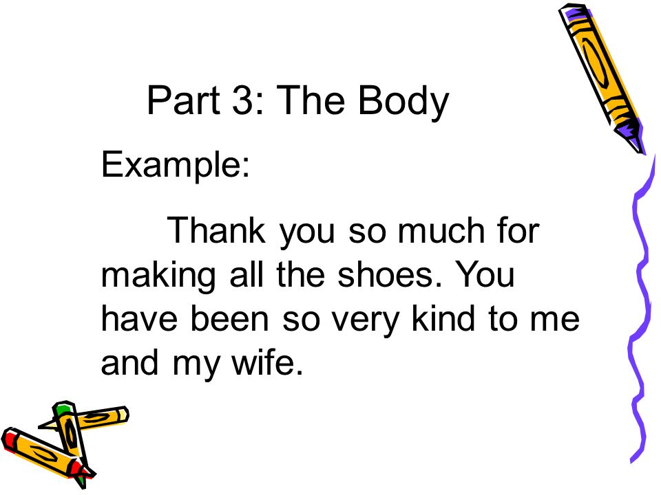 Part 3 The body is next, A really important part. Share a story, ask a question, Or say whats in your heart.