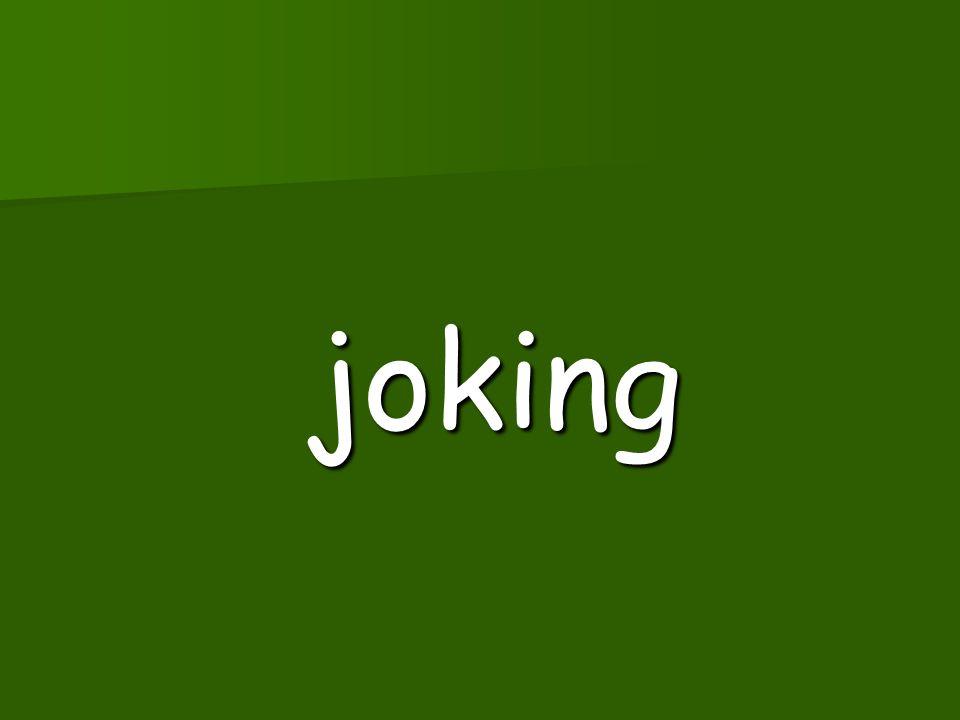 joked