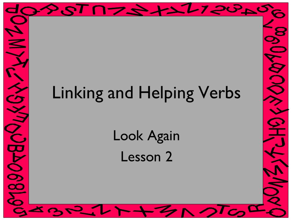 Linking and Helping Verbs Look Again Lesson 2