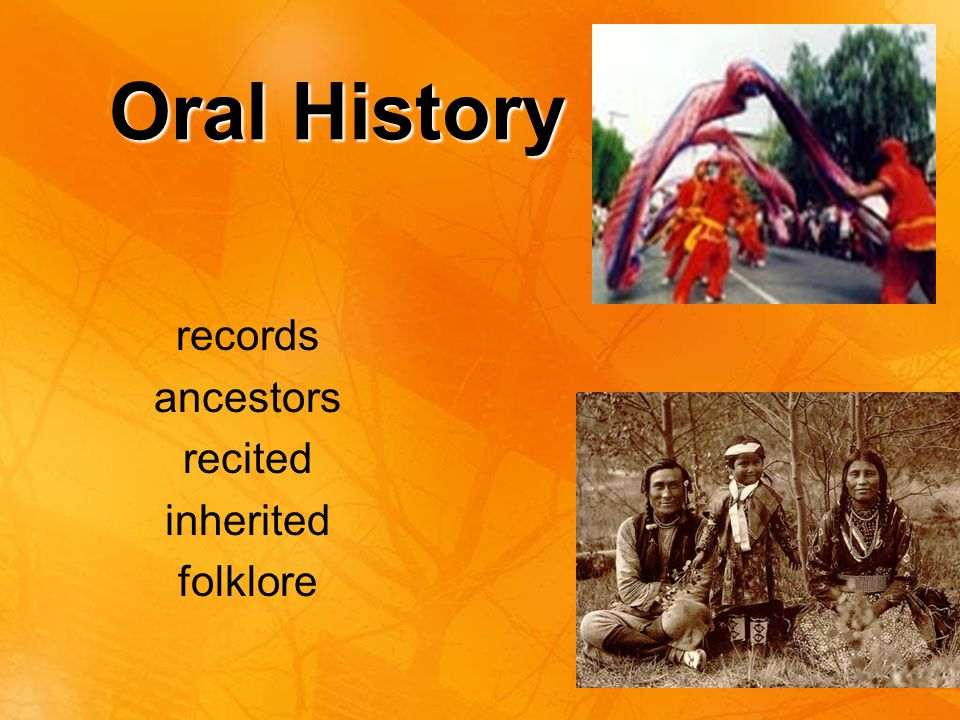Oral History records ancestors recited inherited folklore