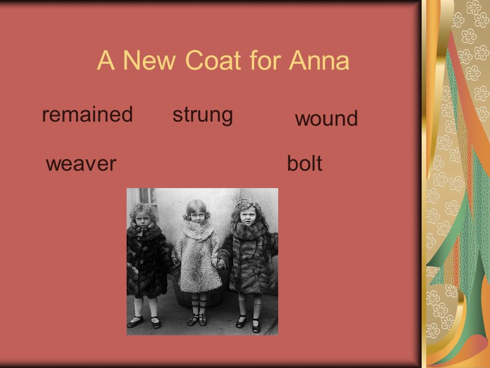 A New Coat for Anna remainedstrung wound weaverbolt