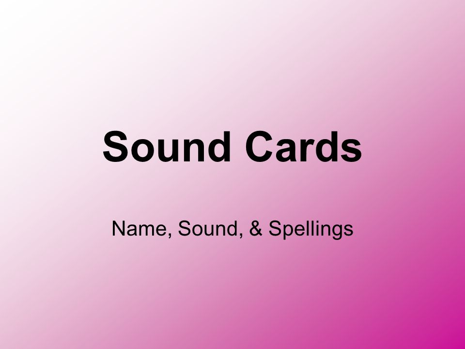 Sound Cards Name, Sound, & Spellings