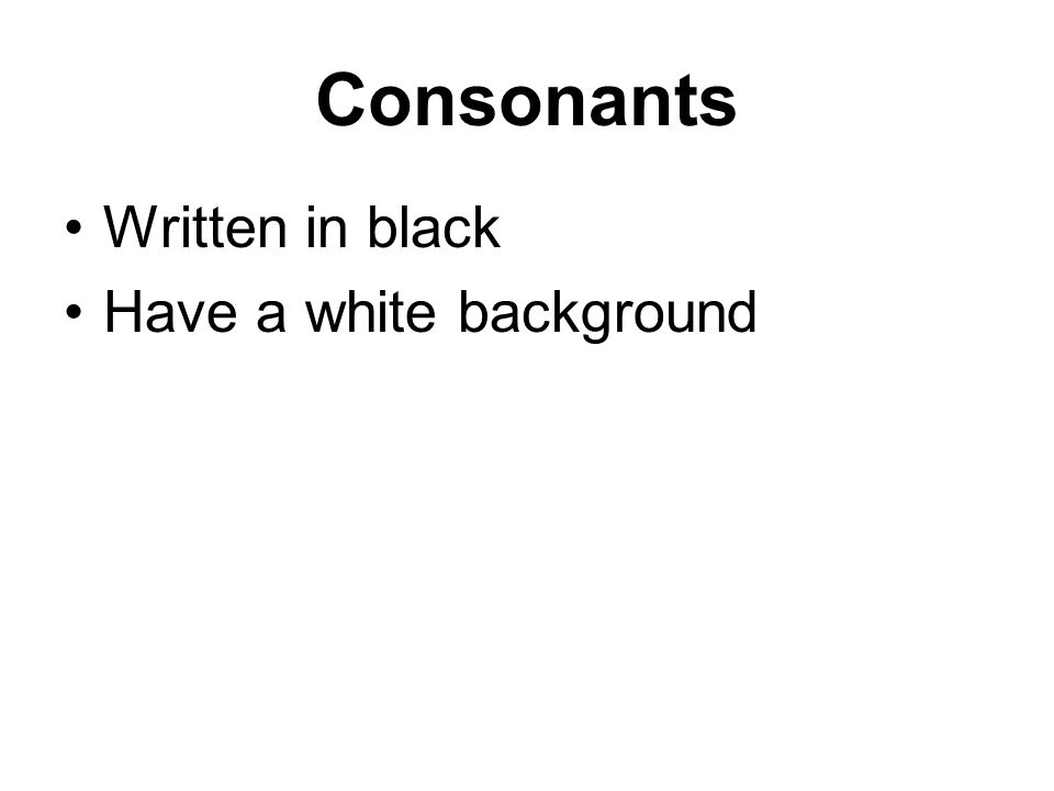 Consonants Written in black Have a white background