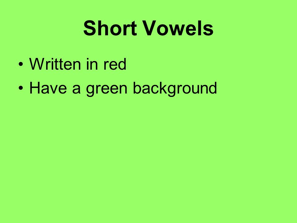 Short Vowels Written in red Have a green background
