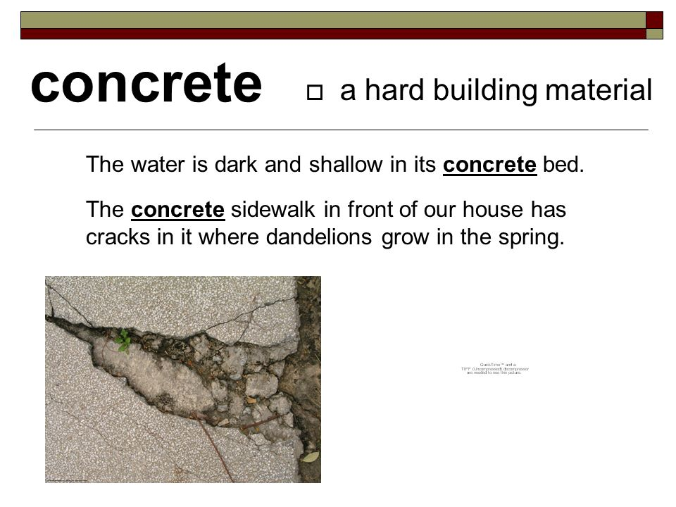 concrete a hard building material The water is dark and shallow in its concrete bed.