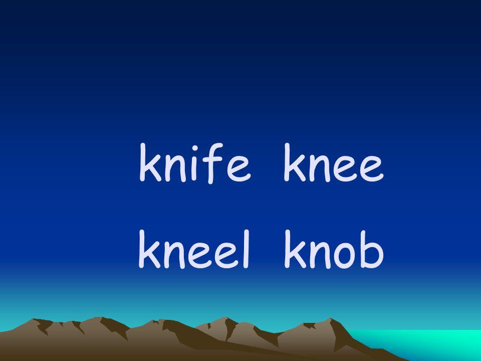 knife knee kneel knob