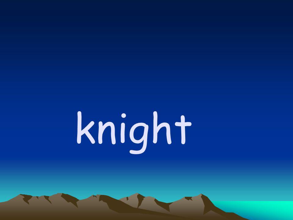 1.knife knee kneel knob 2. knight night knead need 3.