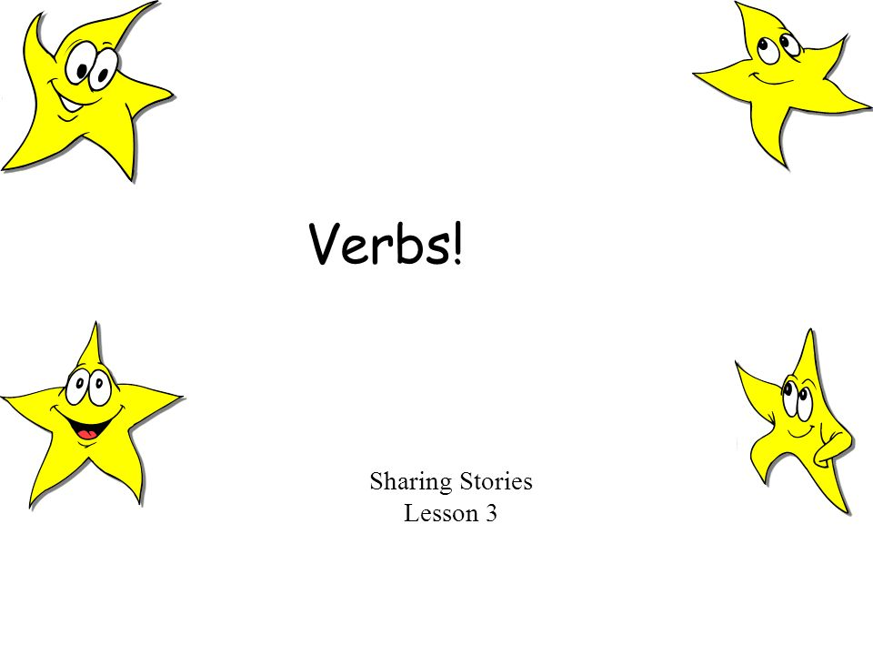 Verbs! Sharing Stories Lesson 3