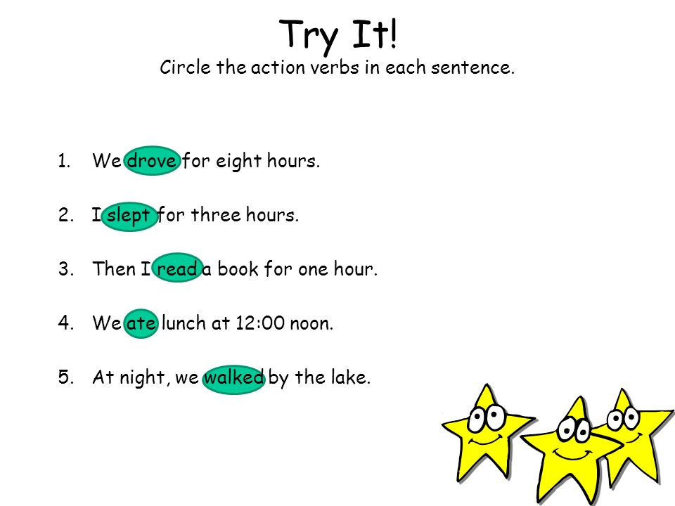 Practice Read the paragraph below.Write an action verb in each blank.