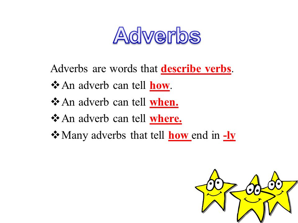 Examples of Adverbs The chorus sang the song loudly.