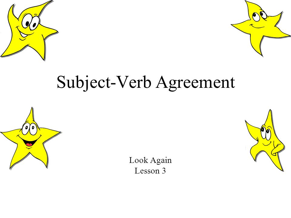 Subject-Verb Agreement Look Again Lesson 3