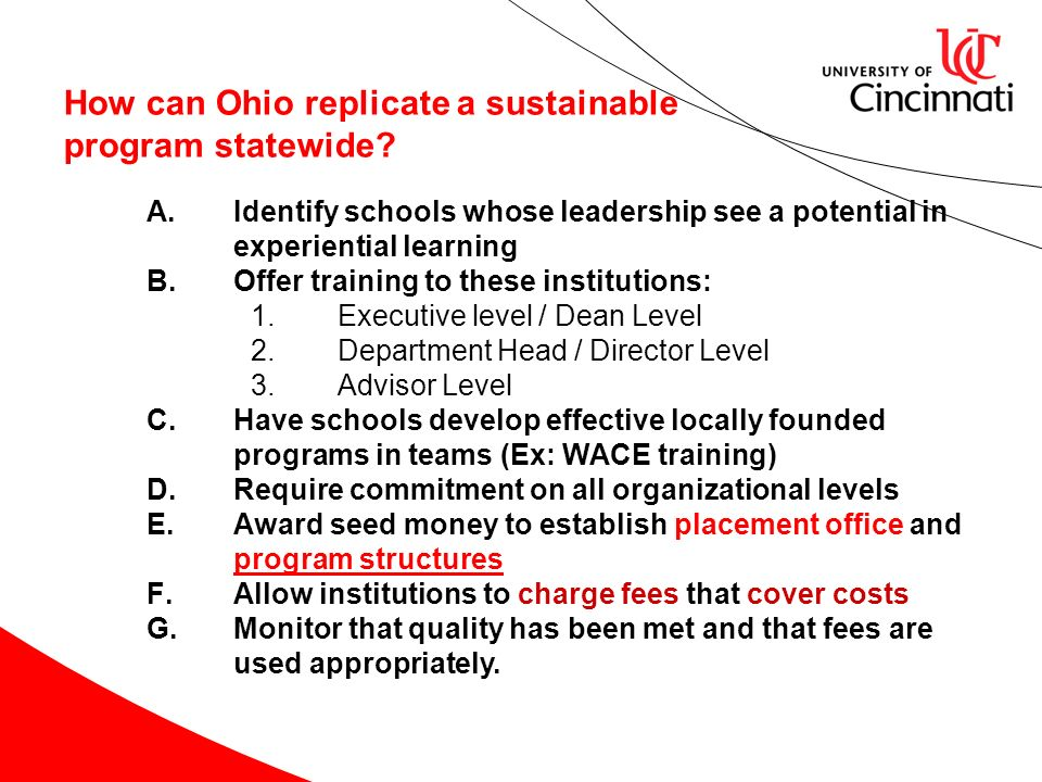 How can Ohio replicate a sustainable program statewide? A.Identify schools whose leadership see a potential in experiential learning B.Offer training